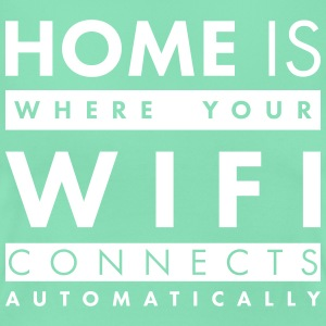 Home is where your wifi connects automatically T-Shirts - Frauen T-Shirt