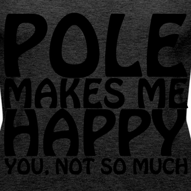 POLE MAKES ME HAPPY Vest