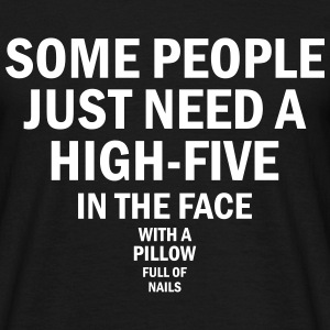 some people just need a high-five T-Shirts - Männer T-Shirt