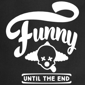 funny until the end  Aprons - Cooking Apron