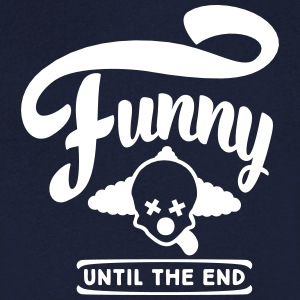 funny until the end T-Shirts - Men's V-Neck T-Shirt