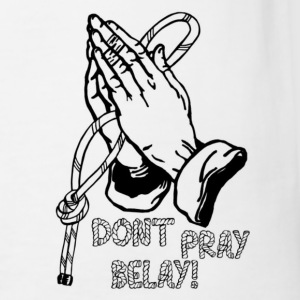 Don't pray - belay! Shirt - Männer Slim Fit T-Shirt