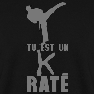 tu est un k rate karate humour citation Sweat-shirts - Sweat-shirt Homme