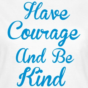 Courage Tee shirts - T-shirt Femme