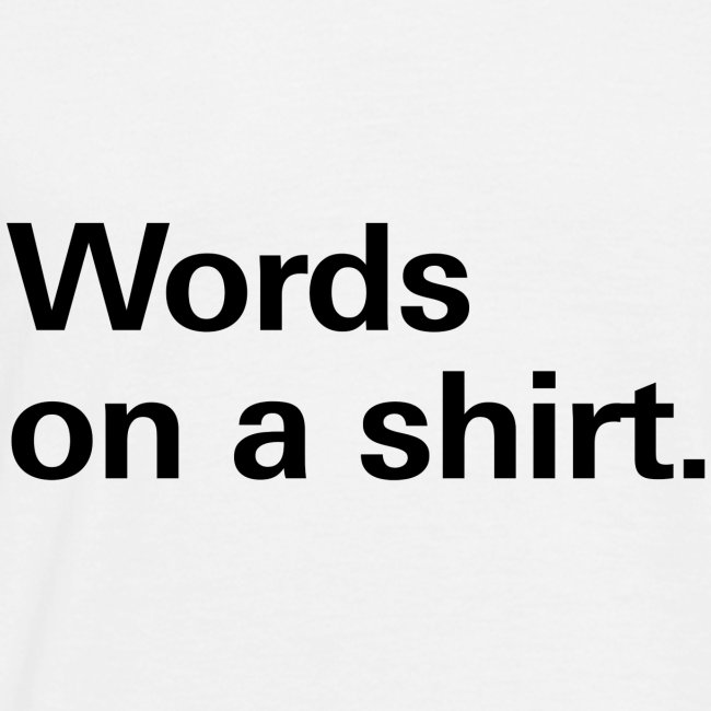 Words on a shirt.