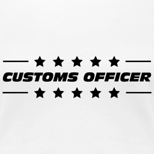 Customs Officer / Police / Douanier / Zollbeamter T-Shirts - Women's Premium T-Shirt