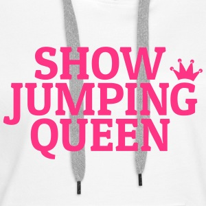 Show jumping queen Hoodies & Sweatshirts - Women's Premium Hoodie