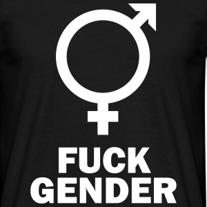 Fuck Gender T-Shirts - Männer T-Shirt