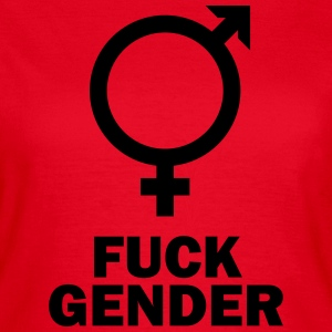 Fuck Gender T-Shirts - Frauen T-Shirt