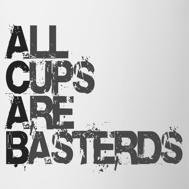 ACAB - All Cups Are Basterds Tasse