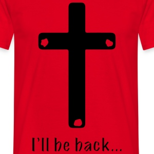 I'll be back... T-Shirts - Men's T-Shirt