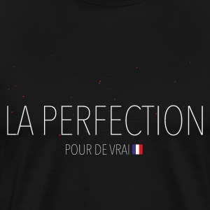 LA PERFECTION - T-shirt Premium Homme