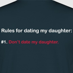 Rules for dating my daughter - Camiseta hombre