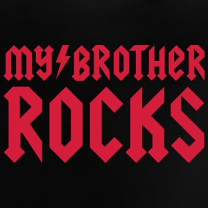 My brother rocks Shirts - Baby T-Shirt