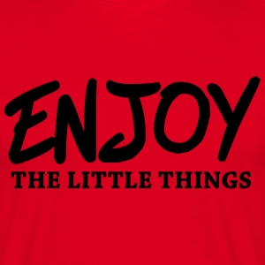 Enjoy the little things T-skjorter - T-skjorte for menn