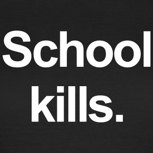 school kills T-shirts - T-shirt dam
