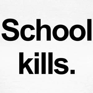 school kills T-Shirts - Women's T-Shirt