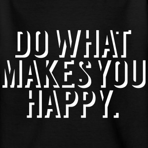 Do what makes you happy T-shirts - Teenager-T-shirt