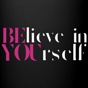 Believe In Yourself Mugs & Drinkware - Full Colour Mug