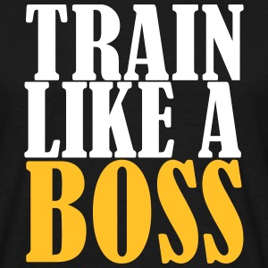 Train Like a Boss - Männer T-Shirt