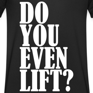 Do You Even Lift - Männer T-Shirt mit V-Ausschnitt