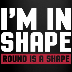 I'm In Shape  Mugs & Drinkware - Full Colour Mug