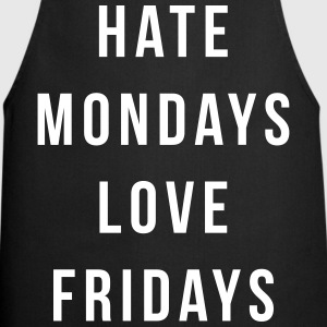 Hate Mondays, Love Fridays  Aprons - Cooking Apron