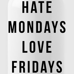 Hate Mondays, Love Fridays Tazze & Accessori - Borraccia