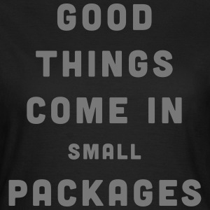Good Things / Small Packages T-shirts - T-shirt dam