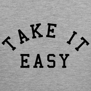 Take It Easy Tank Tops - Men's Premium Tank Top