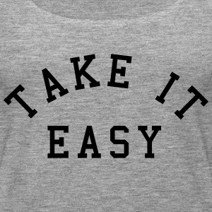 Take It Easy Tops - Frauen Premium Tank Top