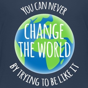 Change The World Shirts - Kids' Premium T-Shirt