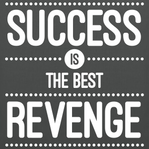 Success Is The Best Revenge  Taschen & Rucksäcke - Stoffbeutel