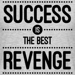 Success Is The Best Revenge  T-Shirts - Men's T-Shirt
