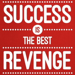 Success Is The Best Revenge  Forklær - Kokkeforkle