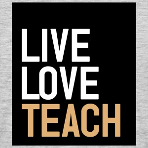 live love teach T-Shirts - Männer T-Shirt