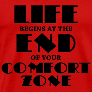 Life begins at the end of your comfort zone T-shirts - Herre premium T-shirt