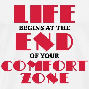 Life begins at the end of your comfort zone T-shirts - Mannen Premium T-shirt