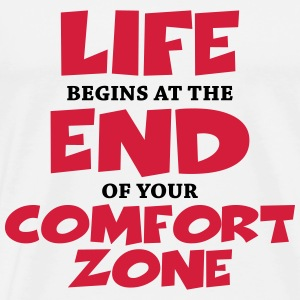 Life begins at the end of your comfort zone Magliette - Maglietta Premium da uomo