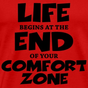 Life begins at the end of your comfort zone T-shirts - Premium-T-shirt herr