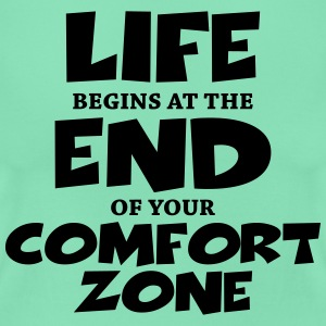 Life begins at the end of your comfort zone T-shirts - T-shirt dam