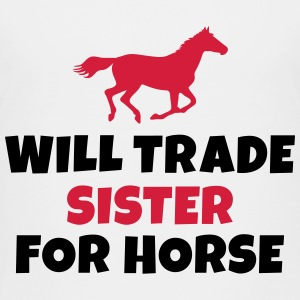 Will trade Sister for horse Shirts - Kinderen Premium T-shirt
