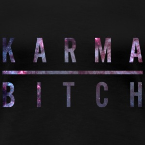 Karma Bitch T-Shirts - Frauen Premium T-Shirt