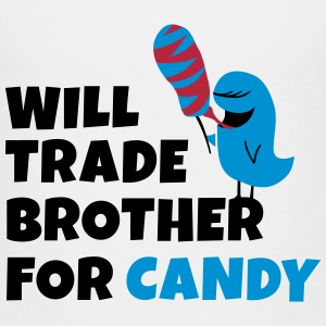 Will trade brother for candy seront négociées frère pour candy Tee shirts - T-shirt Premium Enfant