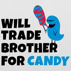 Will trade brother for candy Bags & Backpacks - Tote Bag