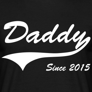 Daddy Since 2015 T-Shirts - Men's T-Shirt