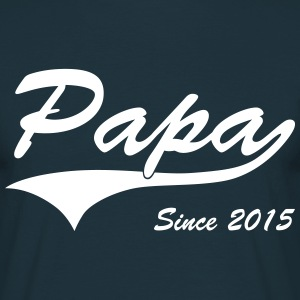 Papa Since 2015 T-Shirts - Men's T-Shirt