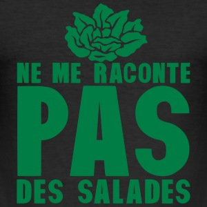 raconte pas salade expression 0 Tee shirts - Tee shirt près du corps Homme