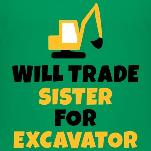 Will trade sister for excavator T-Shirts - Kinder Premium T-Shirt