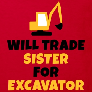 Will trade sister for excavator Shirts - Kids' Organic T-shirt